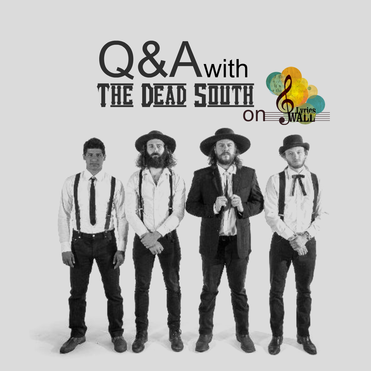 Lyrics On My Wall Interview The Dead South