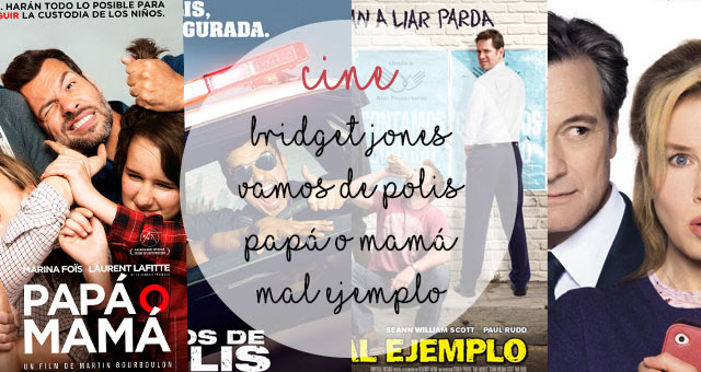 Cine: Papá o mamá / Bridget Jones 3 / Mal ejemplo / Vamos de polis