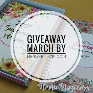 GIVEAWAY MARCH BY HERNEENAZIRDOTCOM