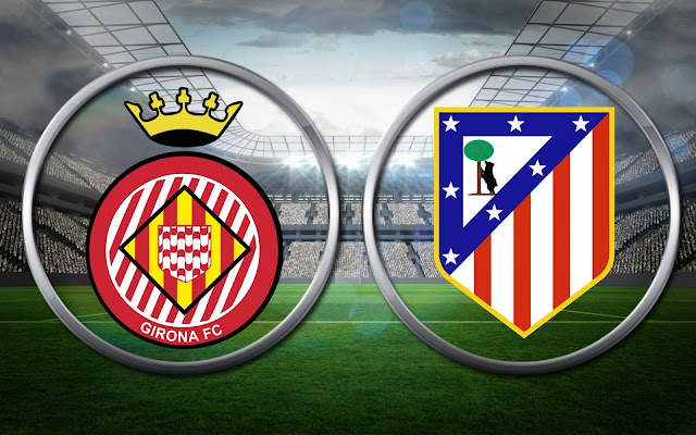 GIRONA VS ATLETICO MADRID  HIGHLIGHTS AND FULL MATCH