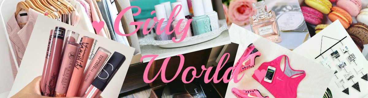 Girly World  ♥