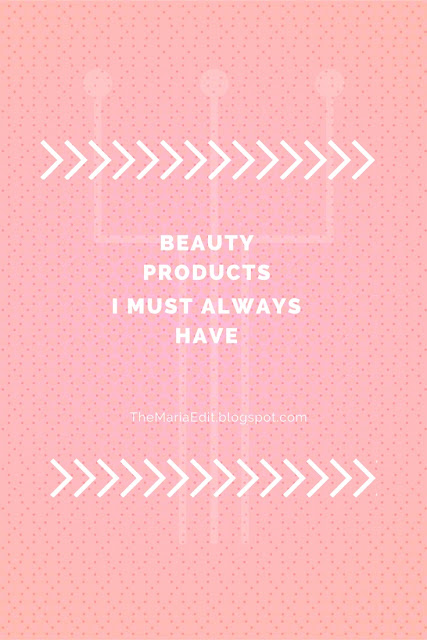 5 Beauty Products I Must Always Have