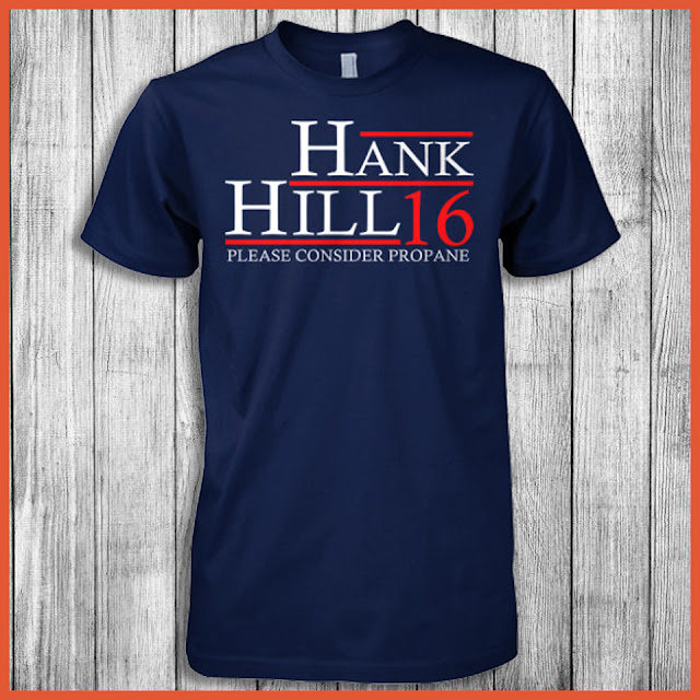Hank Hill - Please Consider Propane 2016 T-Shirt
