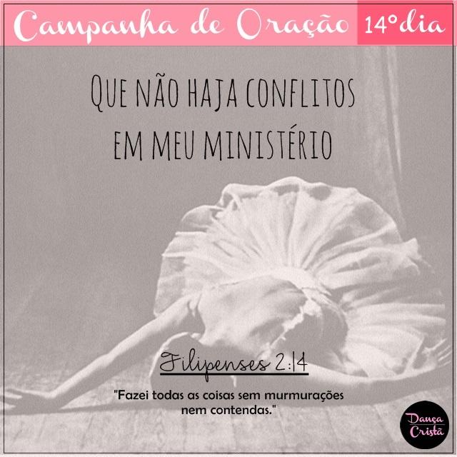 Campanha de Oração, 14º Dia, Que não haja conflitos em meu ministério, Campanha para Ministério de Dança, Dança Cristã, Por Milene Oliveira.