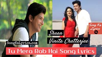 tu-mera-rab-hai-song-lyrics-by-shaan-vinita-chatterjee-2019-album-song