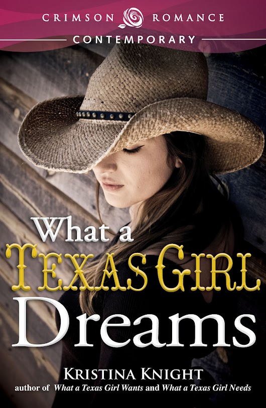 What Readers Want - Books, Books and Books: What a Texas Girl Dreams by Kristina Knight {Featured Book}