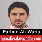 http://www.humaliwalayazadar.com/2016/04/farhan-ali-waris-manqabat-2016.html