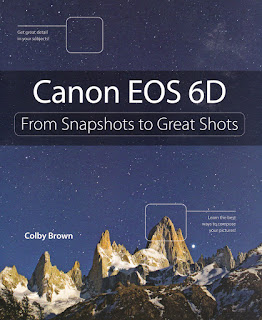 Canon EOS 6D: 'From Snapshots to Great Shots' By Colby Brown