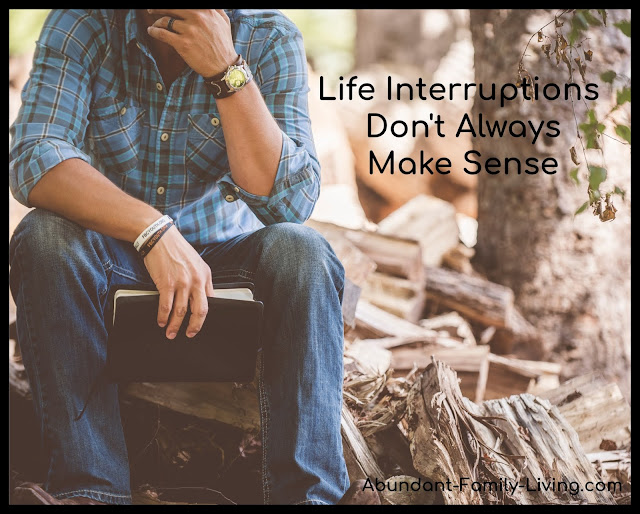 Life Interruptions Don't Always Make Sense