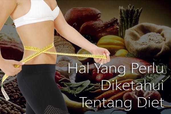 Hal Yang Perlu Diketahui Tentang Diet