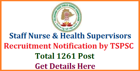 TSPSC 1196 Staff Nurse Recruitment Notification in Telangana-Details   Telangana State Public Service Commission released Recruitment Notification for Various Posts in Health Medical and Family Welfare Dept of Telangana State Insurance Medical Services and Telangana Social Welfare Degree Colleges  General Recruitment Notification Telangana Official Recruitment organisation TSPSC. Online Applications are Invited for Staff Nurse Physiotherapist Radiographer Paramedical Opthalmic Officer Refractionist in Insurance Medical Service health Supervisors in TSWRDC. Online Application will be made available by Officials at TSPSC website http://tspsc.gov.in. tspsc-1196-staff-nurse-health-supervisors-recruitment-notification-qualification-online-application-form-hall-tickets-results