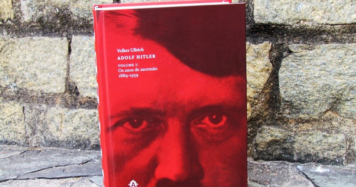 UNIVERSO DOS LEITORES: Adolf Hitler - volume 1: 1889-1939