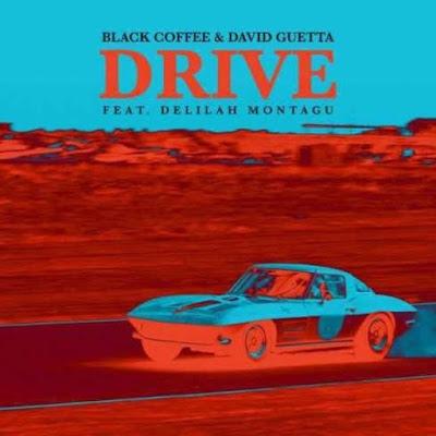"DOWNLOAD MP3"": Black Coffee & David Guetta ft.  - Drive"