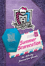 Monster High Summer Scarecation: An Activity Journal for Ghouls Book Item