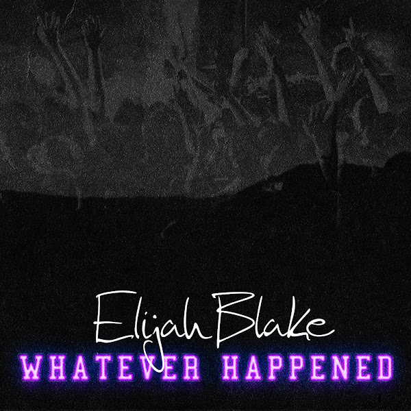 Elijah Blake - Whatever Happened - Single Cover