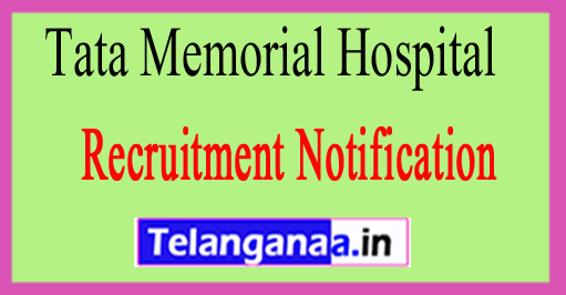 Tata Memorial HospitalTMC Recruitment Notification 2017