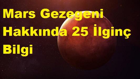 Mars Gezegeni Hakkında 25 İlginç Bilgi