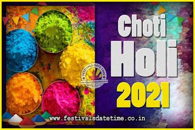 2021 Choti Holi Puja Date & Time, 2021 Choti Holi Calendar