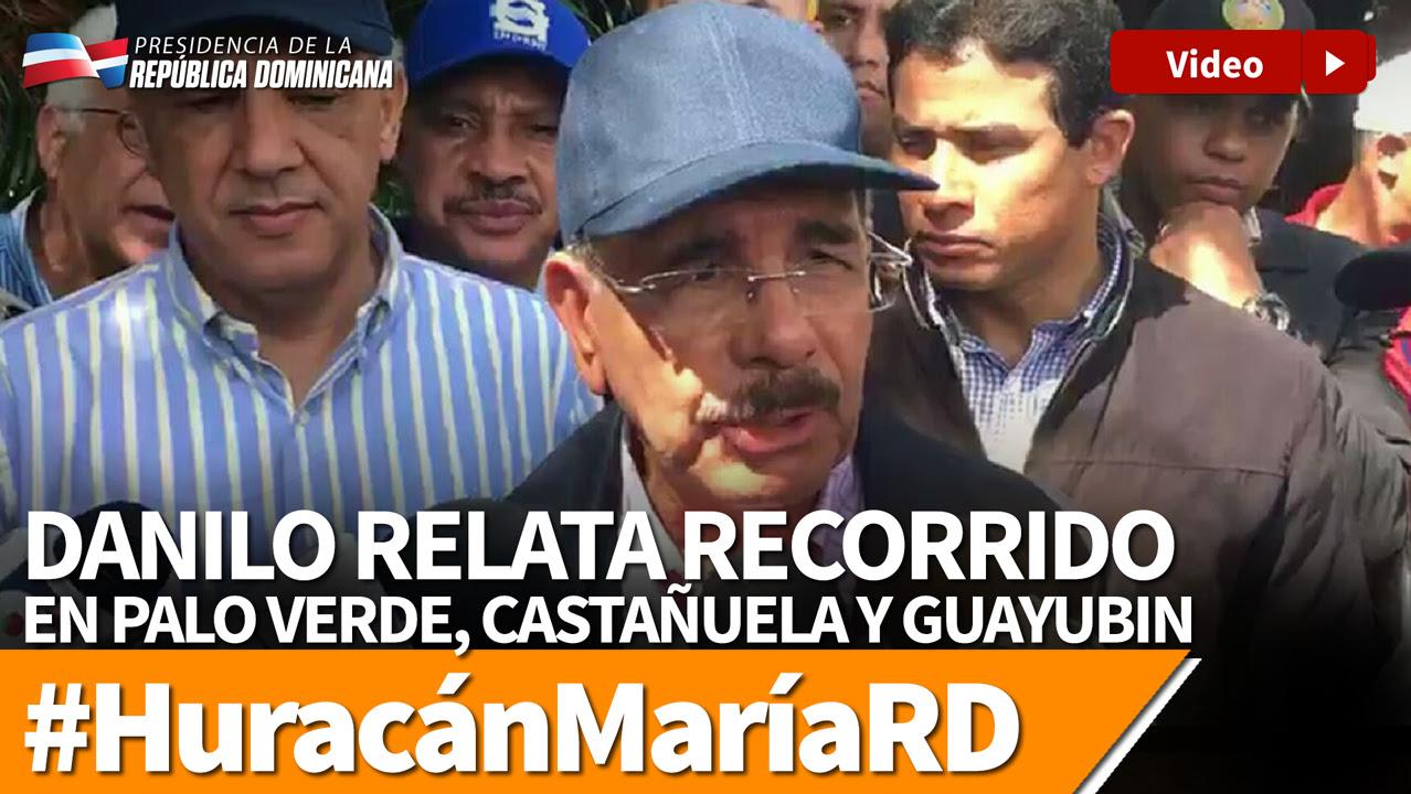 VIDEO: Danilo relata recorrido Palo Verde, Castañuela y Guayubin