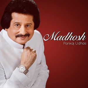Madhosh – Pankaj Udhas