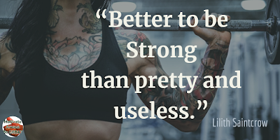 "Quotes About Strength And Motivational Words For Hard Times: ""Better to be strong than pretty and useless."" - Lilith Saintcrow"