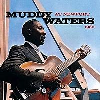 Muddy Waters · Muddy Waters At Newport 1960