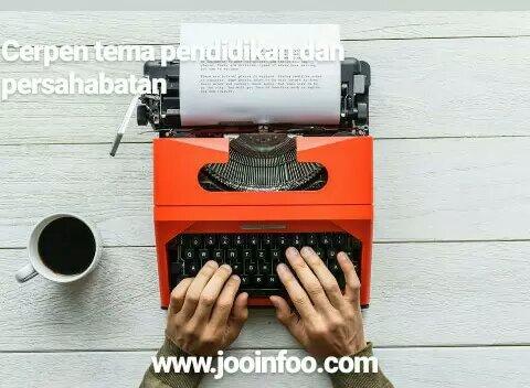 Contoh Cerpen Dengan Tema Pendidikan Dan Persahabatan Jooinfoo Com