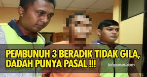 Thumbnail image for Pembunuh 3 Beradik Tidak Gila, Berpunca Daripada Dadah