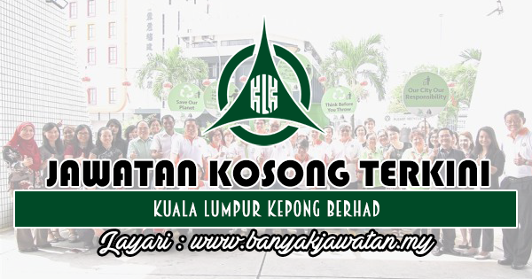 Jawatan Kosong 2018 di Kuala Lumpur Kepong Berhad