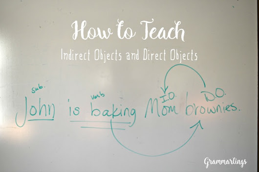 How to Teach Indirect and Direct Objects