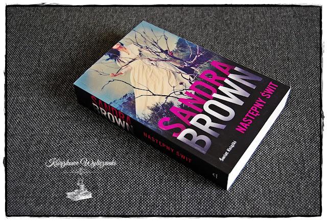 """Kiedy nastanie """"Następny świt"""" Sandra Brown"""