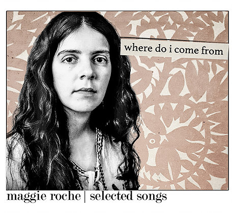 Folk Roots/Folk Branches with Mike Regenstreif: Maggie Roche – Where