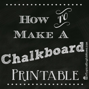 How To Create A Chalkboard Printable