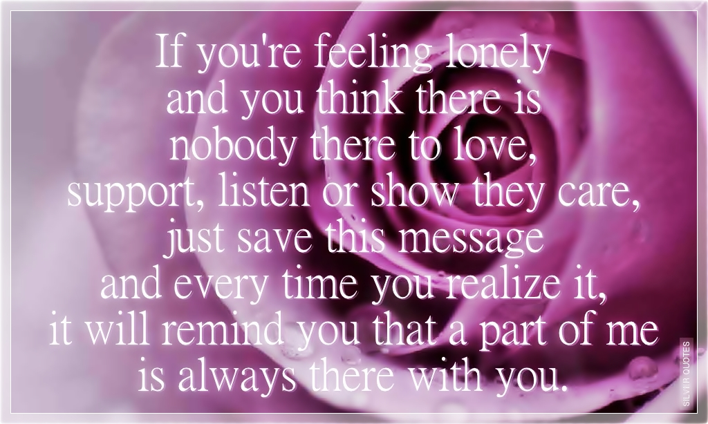 If You Re Feeling Lonely Silver Quotes