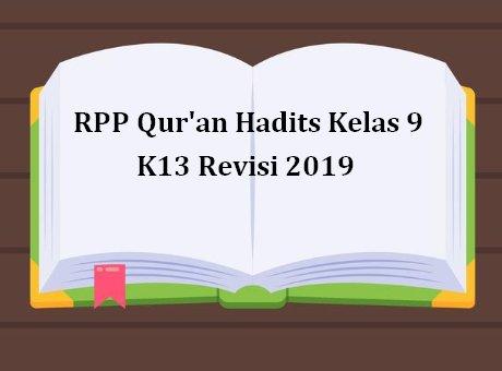 RPP Qur'an Hadits Kelas 9 K13 Revisi 2019