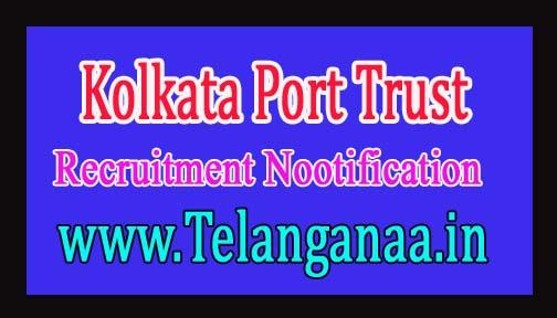 Kolkata Port Trust Recruitment Notification 2016