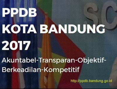 PPDB Kota Bandung 2017, PPDB Kota Bandung, PPDB 2017