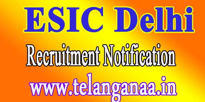 ESIC Recruitment Notification Delhi 2017