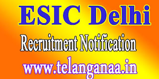 ESIC Recruitment Notification Delhi 2016