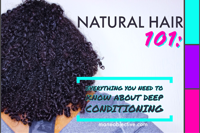 Natural Hair 101: Everything You Need to Know About Deep Conditioning
