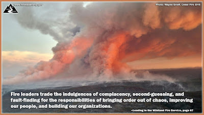 Fire leaders trade the indulgences of complacency, second-guessing, and fault-finding for the responsibilities of bringing order out of chaos, improving our people, and building our organizations. – Leading in the Wildland Fire Service, page 67 (large wildfire smoke plume)