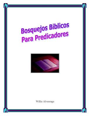 Willie Alvarenga-Bosquejos Bíblicos Para Predicadores Final-