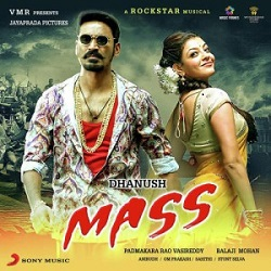 Mass Songs Free Download Dhanush, Kajal Agarwal Mass 2016 mp3 songs download, 128Kbps, High Quality, HQ Songs, Lyrics, Free Download