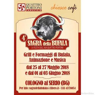 Sagra della Bufala! 25-26-27 maggio 1-2-3 giugno Cologno al Serio (BG)