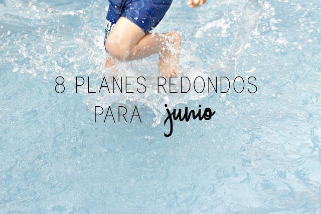 http://mediasytintas.blogspot.com/2017/06/8-planes-redondos-para-junio.html