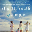 Review - Slightly South of Simple by Kristy Woodson Harvey