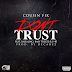 Cousin Fik - Don't Trust feat. Salsalino, Baby Treeze & E-40