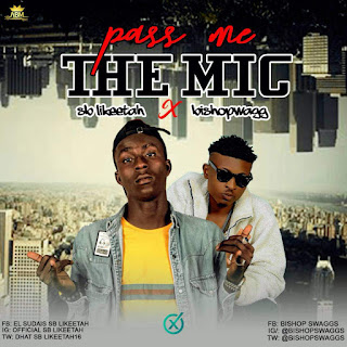 Music: SB Likeetah ft Bishopswaggs - Pass Me The Mic