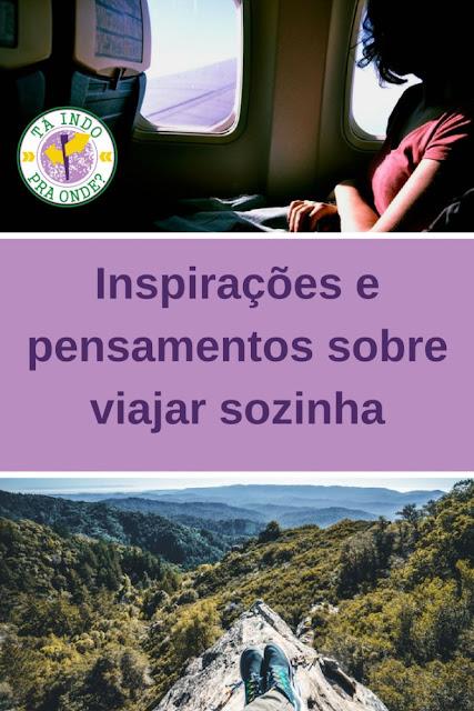 Pensamentos e inspirações sobre viajar sozinha