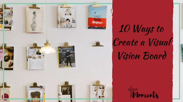 Ten Ways to Create a Visual Vision Board